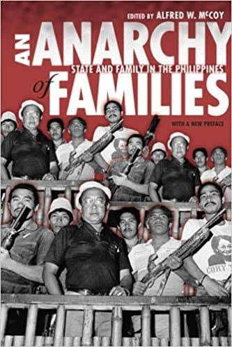 An Anarchy of Families. From the Dimaporos of the South to the Lopezes in Visayas or the Montanos in Cavite.